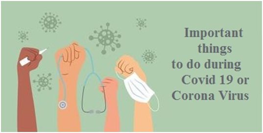 Important things to do during Covid 19 or CoronaVirus